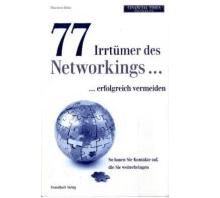 Irrtümer beim Networking erkennen und das eigene Kontaktnetz erfolgreich ausbauen