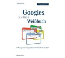 Google Erfolgsstrategien und was man daraus für das eigene Unternehmen lernen kann