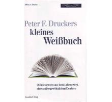 Managementlehren von Peter F. Drucker und konkrete Umsetzungsmöglichkeiten