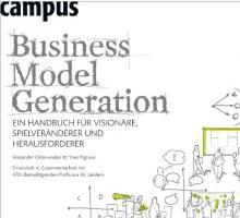 Business Model Generation Handbuch für Visionäre, Spielveränderer und Herausforderer sowie für Banken und Sparkassen