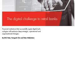 Digitale Technik bewirkt einen Wandel im Kundenverhalten und stellt Banken und Sparkassen vor neue strategische, organisatorische sowie operative Herausforderungen