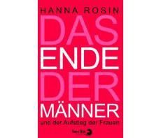 Buchempfehlung: Das Ende der Männer und der Aufstieg der Frauen von Hanna Rosin