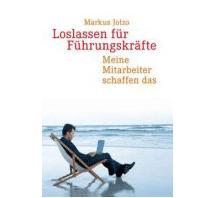 Buchempfehlung: Loslassen für Führungskräfte - Meine Mitarbeiter schaffen das von Markus Jotzo