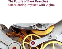 Die Zukunft der Bankfilialen liegt in der erfolgreichen Verbindung mit digitalen Vertriebskanälen