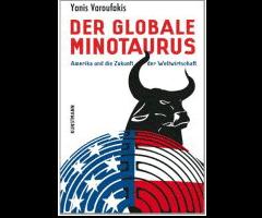 Buchtipp: Der globale Minotaurus von Yanis Varoufakis