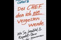 Buchtipp: Der Chef den ich nie vergessen werde von Alexander Groth