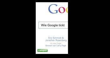 Buchtipp: Wie Google tickt von Eric Schmidt, Jonathan Rosenberg und Alan Eagle