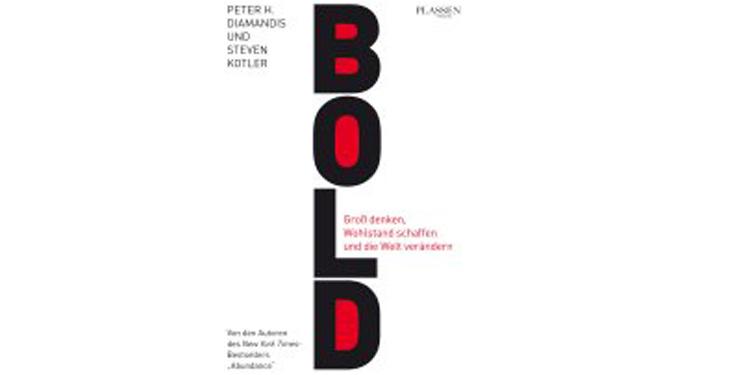 Buchtipp: Bold von Peter H. Diamandis und Steven Kotler