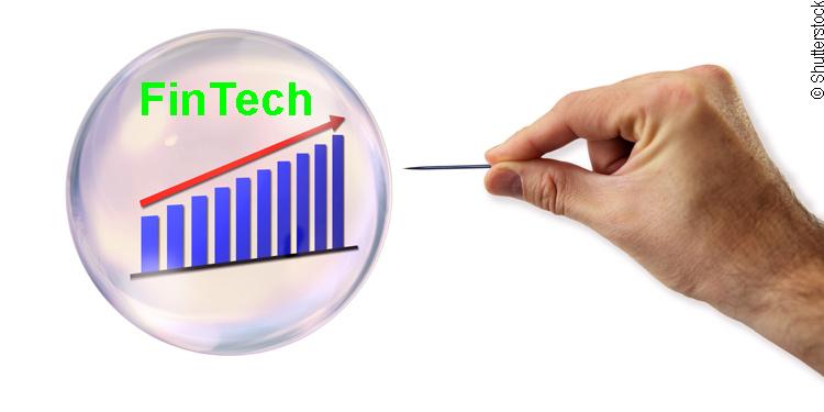 Die FinTech-Blase ist kurz vor dem Platzen