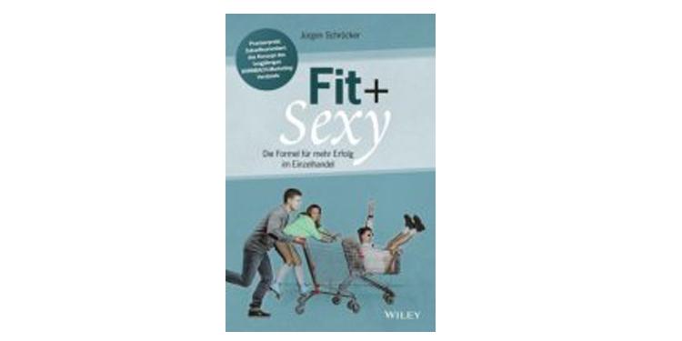 Buchempfehlung: Fit + Sexy von Jürgen Schröcker