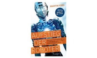 Buchtipp: Aufstieg der Roboter von Martin Ford