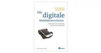 Buchtipp: Die digitale Mobilitätsrevolution von Weert Canzler und Andreas Knie