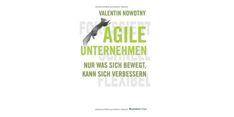 Buchtipp: Agile Unternehmen von Valentin Nowotny