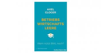 Buchtipp: Betriebswirtschaftsleere von Axel Gloger
