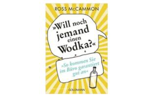 Buchtipp: Will noch jemand einen Wodka? von Ross McCammon