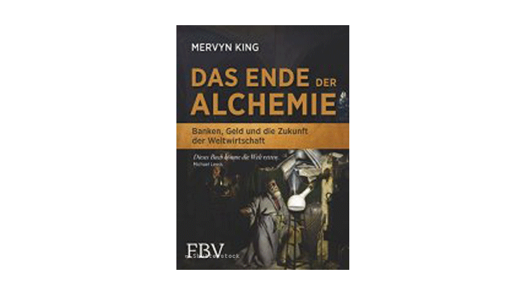 Mervyn King: Das Ende der Alchemie