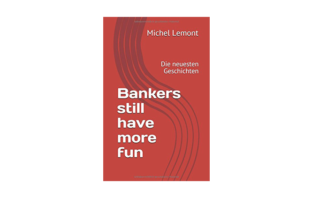 Michel Lemont: Bankers still have more fun