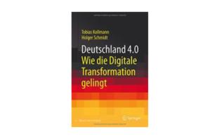 Tobias Kollmann und Holger Schmidt: Deutschland 4.0