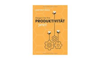 Hartmut Sieck: Steigern Sie Ihre Produktivität jetzt!