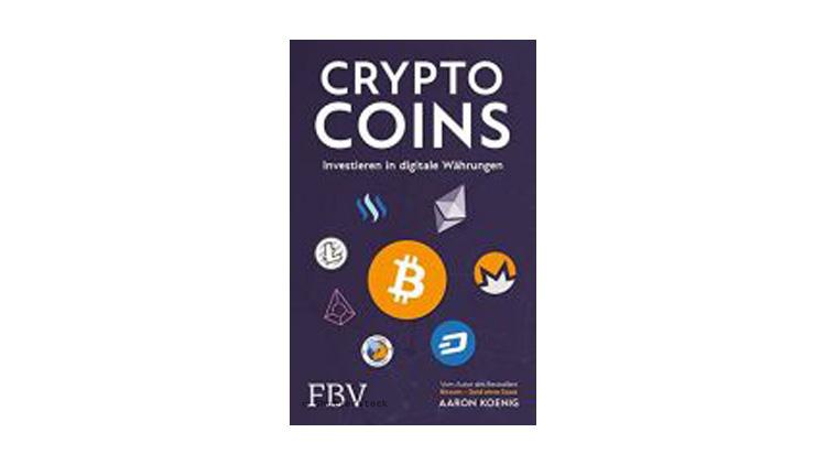 Aaron Koenig: Cryptocoins - Investieren in digitale Währungen