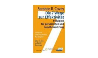 Stephen R. Covey: Die 7 Wege zur Effektivität