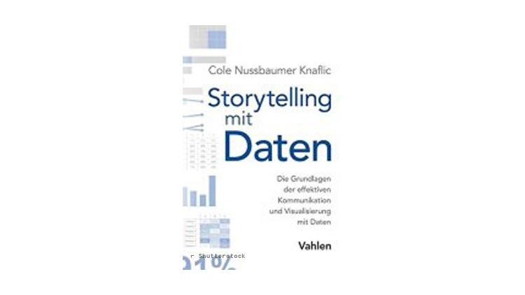 Cole Nussbaumer Knaflic: Storytelling mit Daten