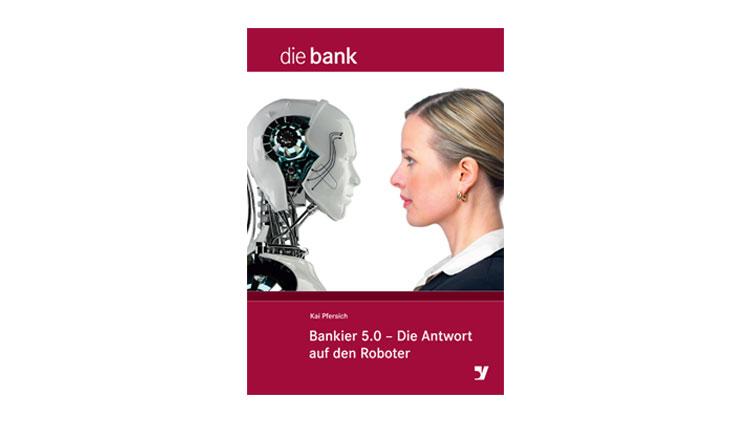 Buchtipp: Bankier 5.0 – Die Antwort auf den Roboter