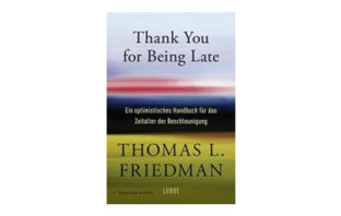 Buchtipp: Thomas L. Friedman: Thank You for Being Late