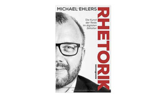 Buchtipp: Michael Ehlers: Rhetorik - Die Kunst der Rede im digitalen Zeitalter