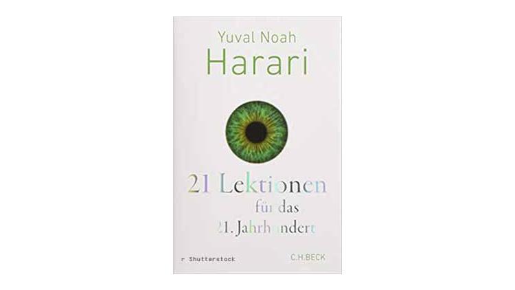 Buchtipp: 21 Lektionen für das 21. Jahrhundert von Yuval Noah Harari