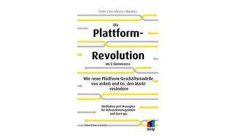 Buchtipp: Choudary, Alstyne, Parker: Die Plattform-Revolution
