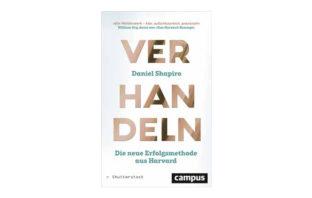 Buchtipp: Daniel Shapiro: Verhandeln - Die neue Erfolgsmethode aus Harvard