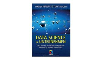 Buchtipp: Foster Provost und Tom Fawcett: Data Science für Unternehmen