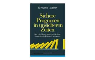 Buchtipp: Bruno Jahn: Sichere Prognosen in unsicheren Zeiten