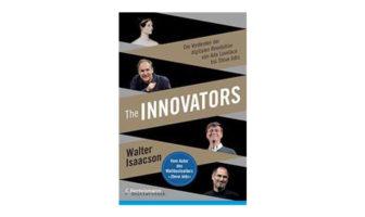 Buchtipp: Walter Isaacson: The Innovators - Die Vordenker der digitalen Revolution von Ada Lovelace bis Steve Jobs.