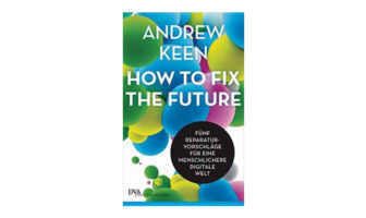 Buchtipp: Andrew Keen: How to Fix the Future
