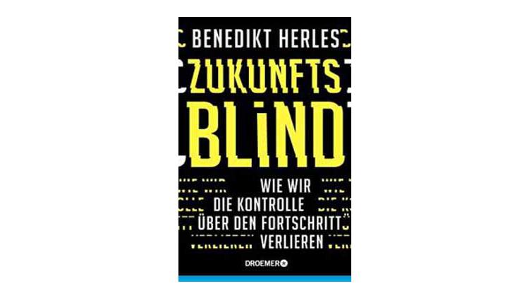 Buchtipp: Benedikt Herles: Zukunftsblind