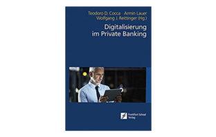 Buchtipp: Cocca, Lauer, Reittinger (Hrsg.) Digitalisierung im Private Banking