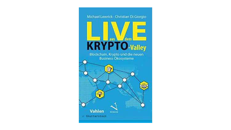 Buchtipp: Lewrick/Di Giorgio: Live aus dem Krypto-Valley