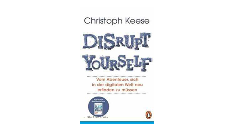 Buchtipp: Christoph Keese: Disrupt yourself