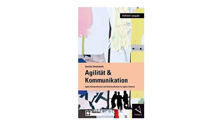 Buchtipp: Agilität & Kommunikation von Sascha Demarmels