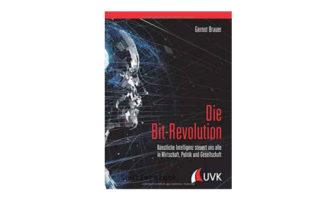 Buchtipp: Die Bit-Revolution - Künstliche Intelligenz steuert uns alle in Wirtschaft, Politik und Gesellschaft.