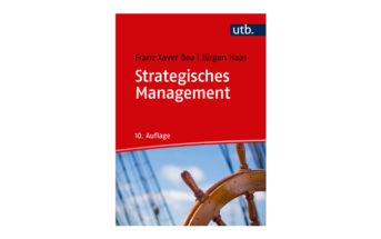 Buchtipp: Strategisches Management - Franz Xaver Bea, Dr. Jürgen Haas
