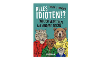 Buchtipp: Alles Idioten!? Von Thomas Erikson