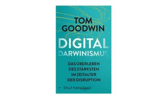 Digitaldarwinismus von Tom Goodwin