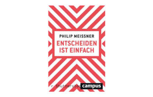 Entscheiden ist einfach von Philip Meissner.