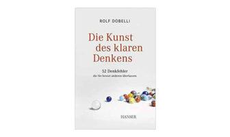 Buchtipp: Die Kunst des klaren Denkens von Rolf Dobelli