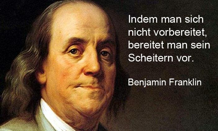 Benjamin Franklin über Krisen, Vorbereitung und Scheitern
