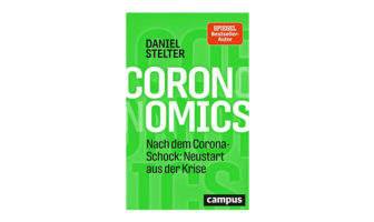 Buchtipp: Coronomics: Nach dem Corona-Schock - Neustart aus der Krise von Daniel Stelter.
