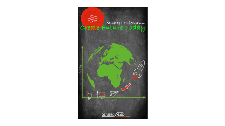 Buchtipp: Create Future Today - Michael Thiemann